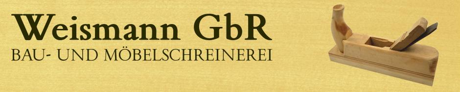 Schreinerei Weismann GBR